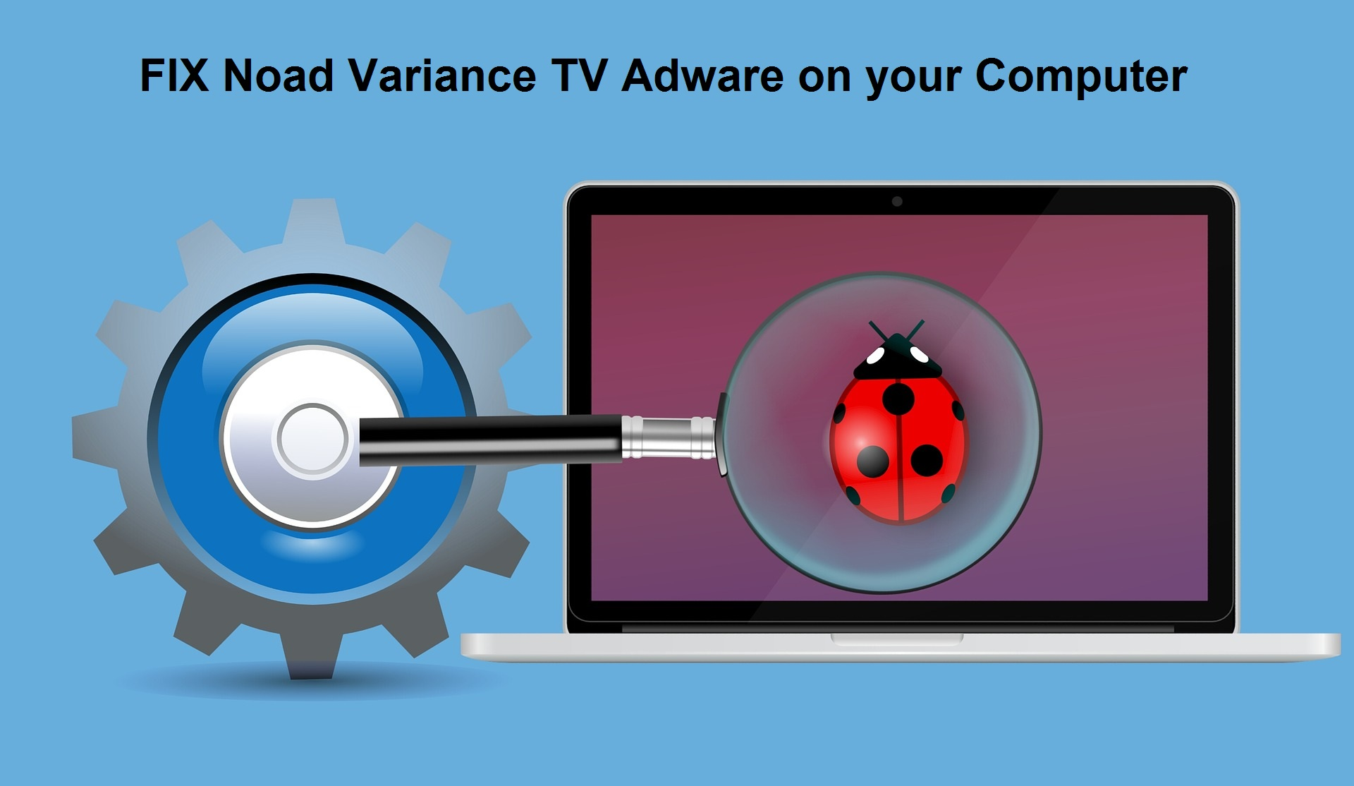 How to Remove or Delete the Noad Variance TV Adware on your Computer
