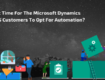 Microsoft Dynamics AX_365 Customers To Opt For Automation