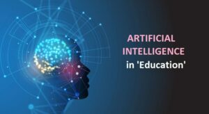 Artificial Intelligence transforming education