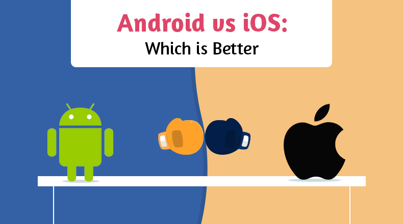 ios-vs-android - which is better