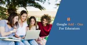 8 GOOGLE ADD-ONS FOR EDUCATORS